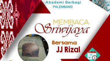 """Palembang: Membaca Sriwijaya & Bedah Buku """"Kedatuan Sriwijaya"""""""