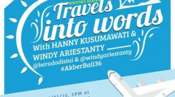 [Info] #AkberBali36 Writing Series: Travel Into Words With @beradadisini & @windyariestanty