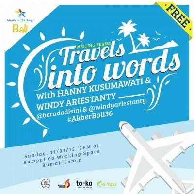 [Info] #AkberBali36 Writing Series: Travel Into Words With @beradadisini & @windyariestanty