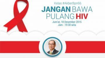 Akber Balikpapan: Jangan Bawa Pulang HIV