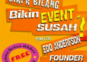 """Akber Padang: """"Siapa Bilang Bikin Event Susah?"""""""