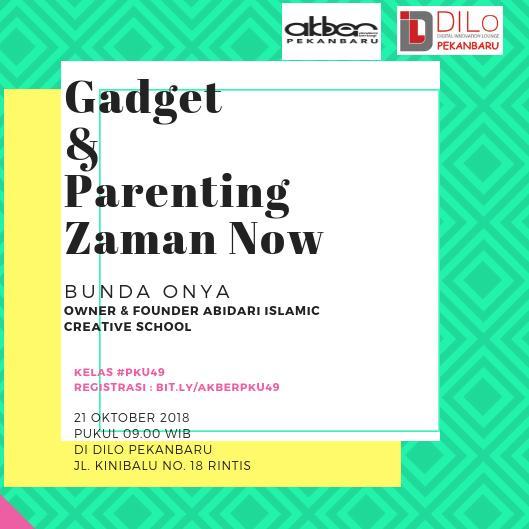 Pekanbaru: Gadget dan Parenting Zaman Now