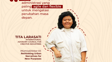 "#kamisdiAkber : ""Rethinking Urban Narratives For New Purposes"" – Tita Larasati"