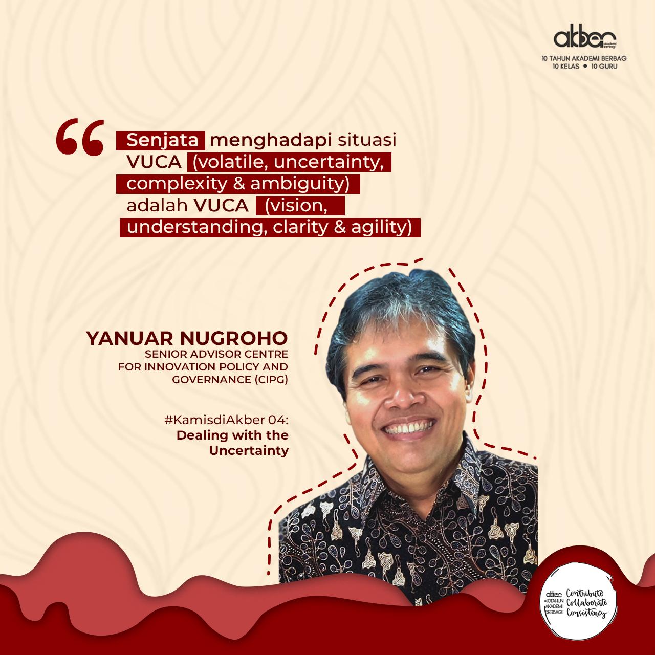 "#kamisdiAkber : ""Dealing with The Uncertainty"" – Yanuar Nugroho"